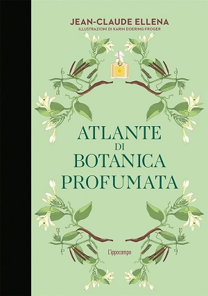 Atlante di Botanica Profumata by Jean-Claude Ellena
